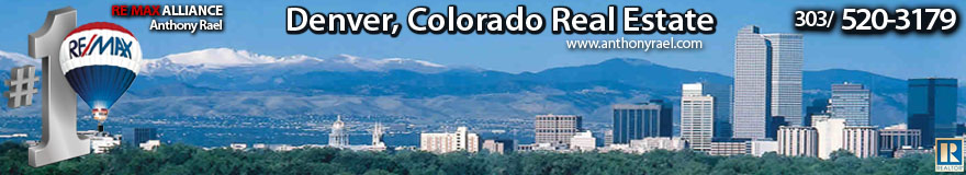 Homes for Sale Denver -> RE/MAX Relocation & Real Estate Agent Denver Colorado Realtors® Anthony Rael | Homes In Colorado for Sale in Denver Arvada, Brighton, Boulder, Broomfield, Golden, Highlands Ranch, Lakewood, Littleton, Louisville, Parker, Thornton, Westminster, Homes For Sale, Condos, Lofts, Investment Properties, Bank-owned, HUD Foreclosed Properties for Sale, Best Places to Live in Denver - the Mile High City, Investing in Denver Real Estate