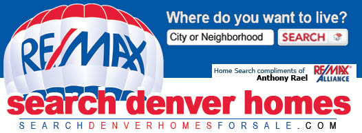 Looking for a Home In Denver?  Where Do You Want to Live?  Find Your Dream Home Today!  compliments of Anthony Rael, REMAX Alliance